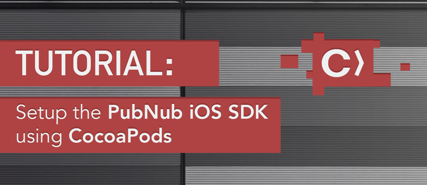 Setup Pubnub on iOS in 7 Minutes Using CocoaPods