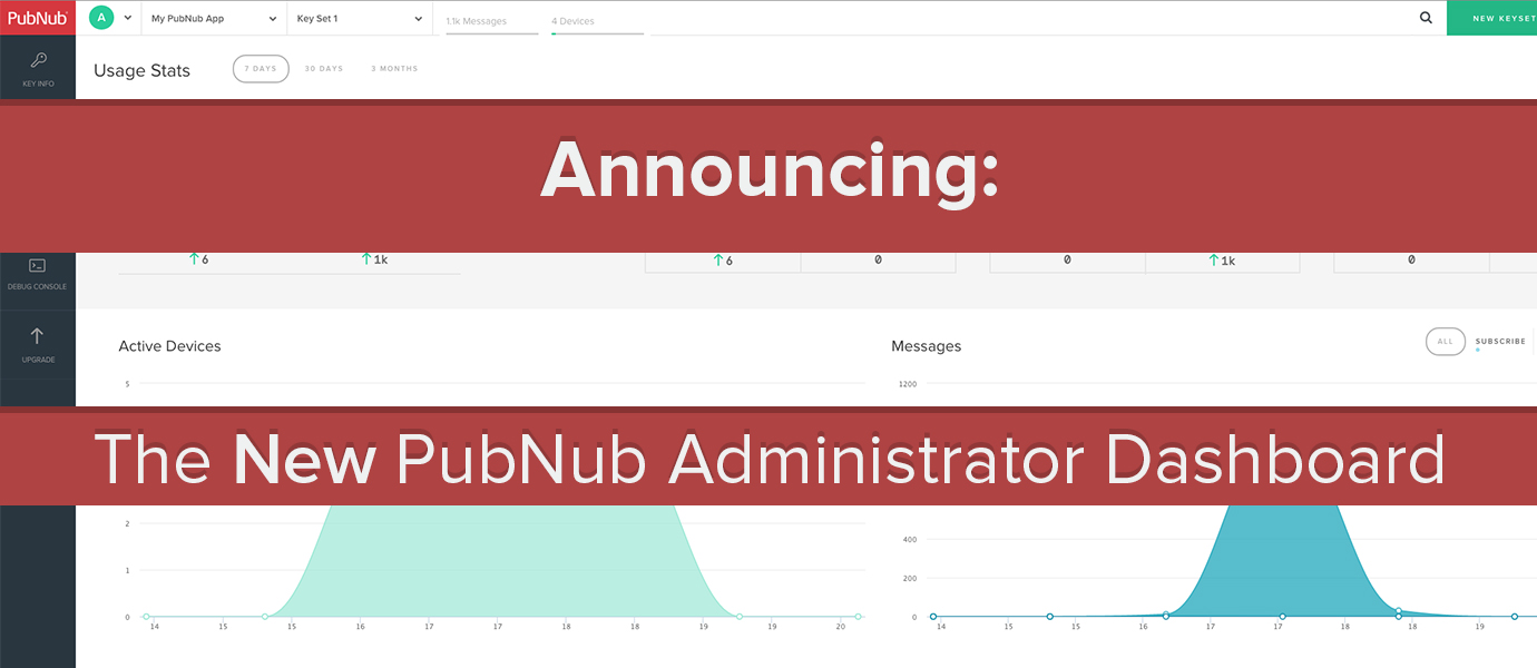 Get More With the New PubNub Administrator Dashboard!