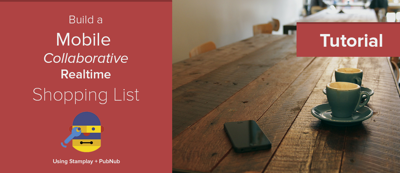 Build A Mobile Collaborative Real-time Shopping List with PubNub