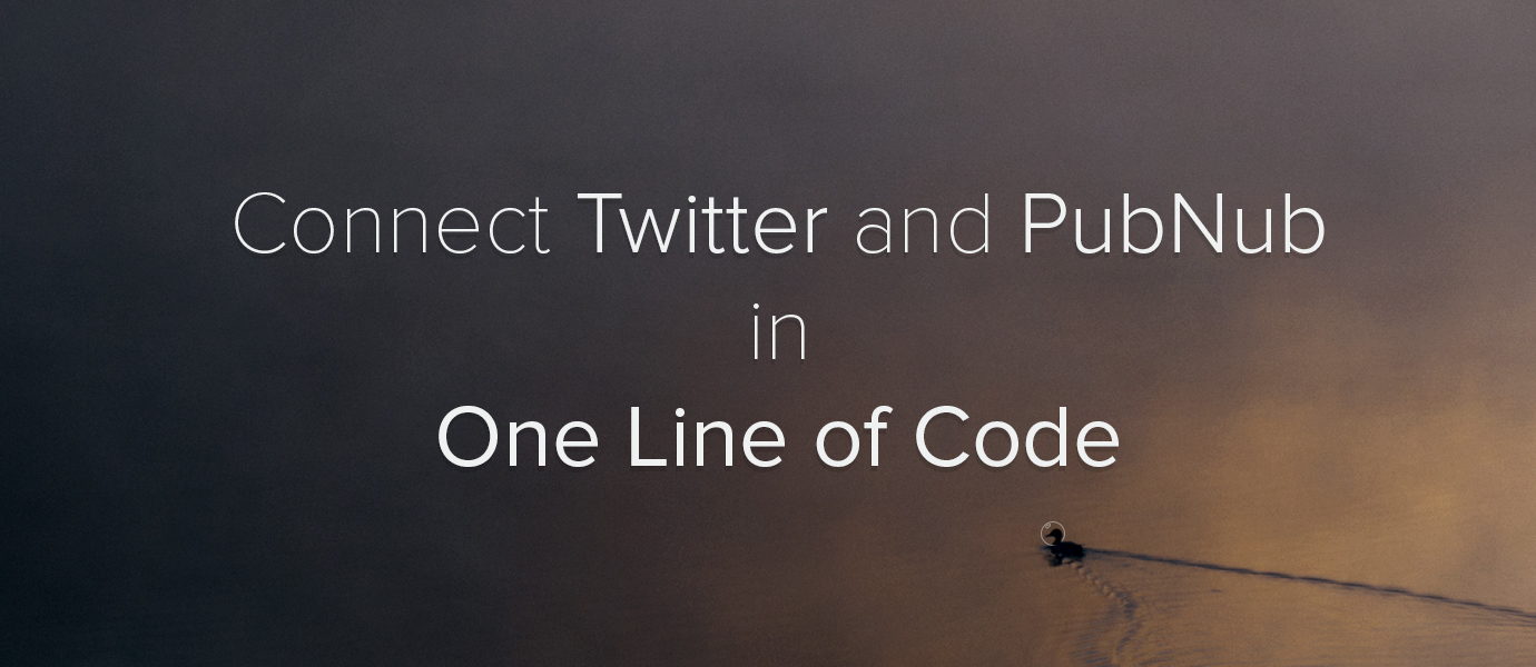 Connect Twitter and PubNub in One Line of Code with NodeJS Streams