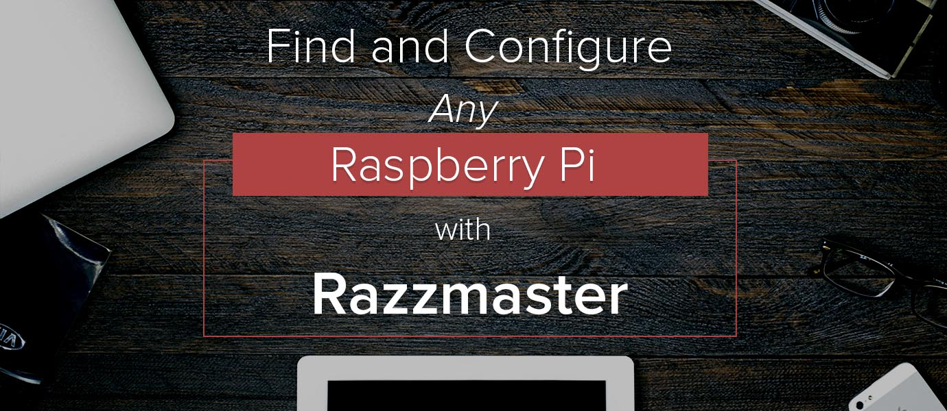 Razzmaster Configures Raspberry Pi Over the Network (And It's Free!)