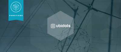 Turning IoT Sensor Data into Visualizations with Ubidots and PubNub Functions