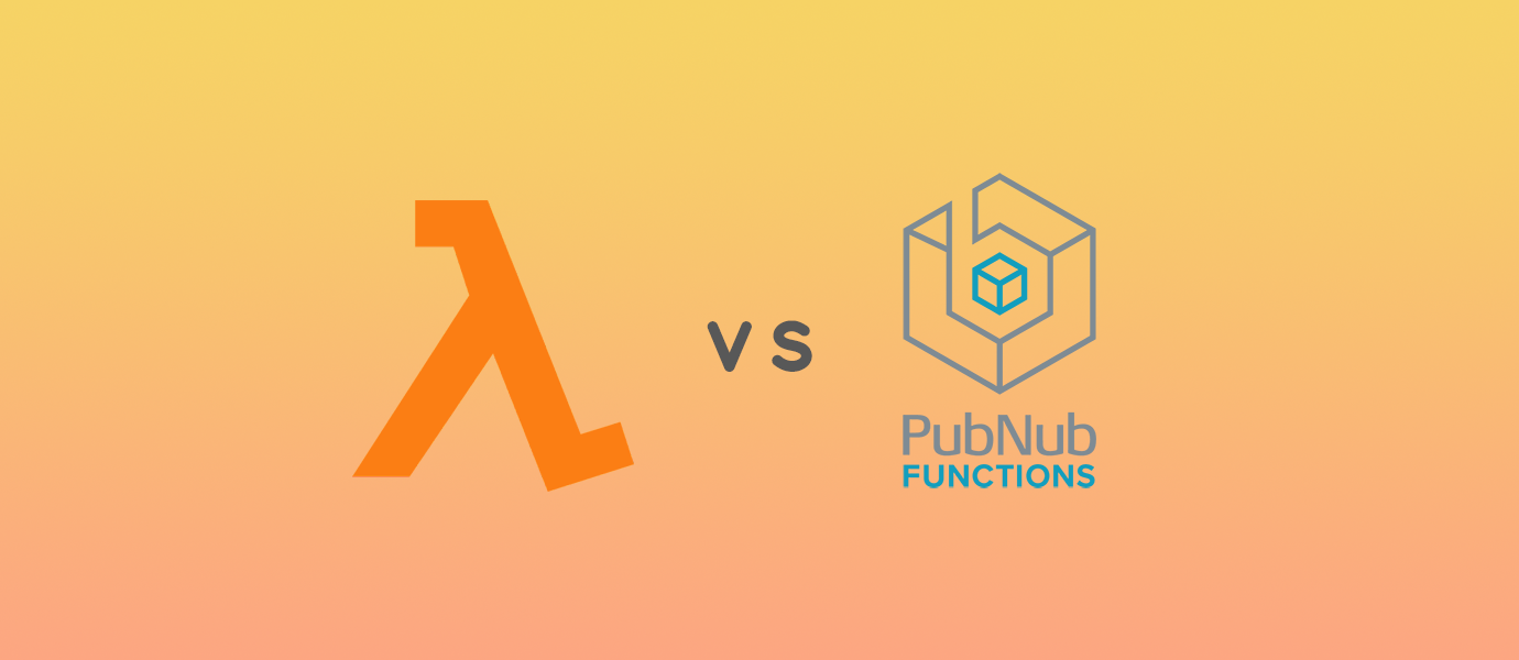 Comparing PubNub Functions vs. AWS Lambda Functions