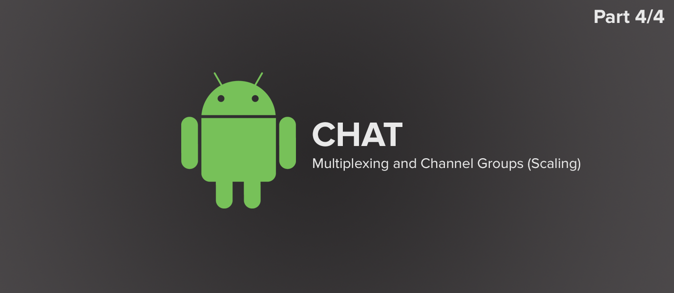 How to Build an Android Messaging App with Java: Scaling and Channel Groups (4/4)