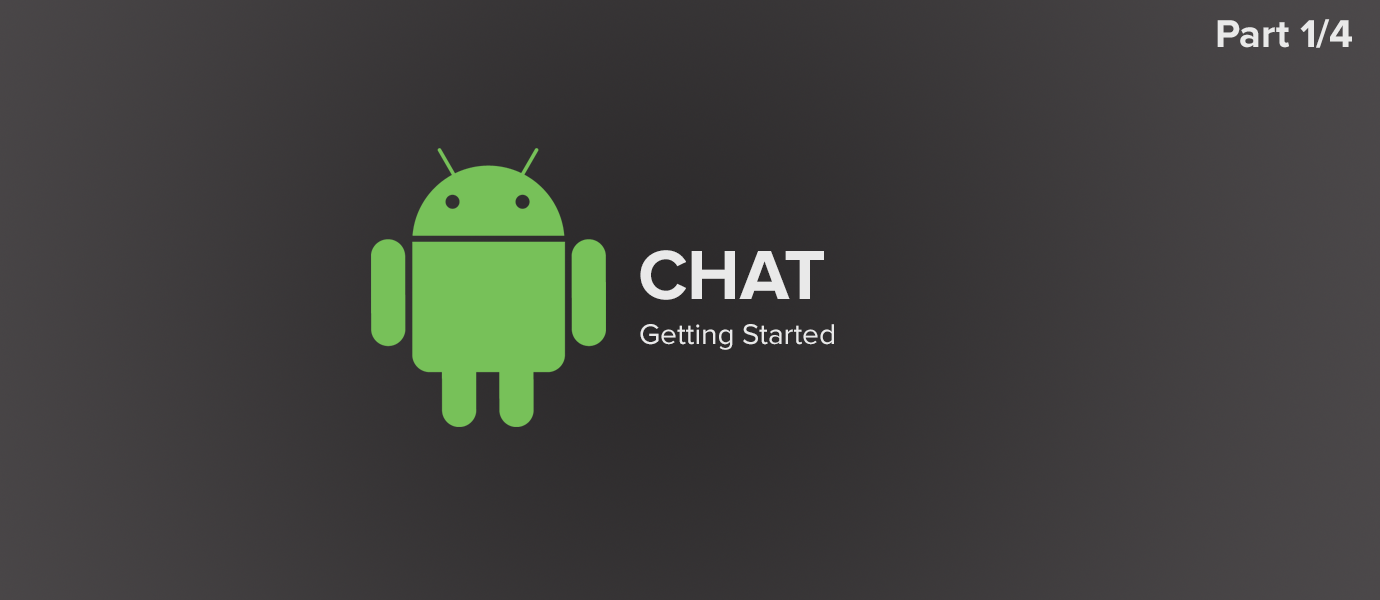 Build a Java Chat App For Android: Getting Started (1/4)