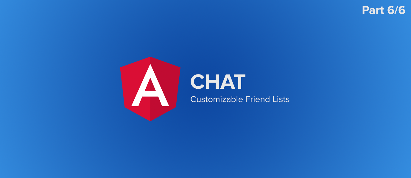 AngularJS Chat Tutorial: Customizable Friend Lists (6/6)