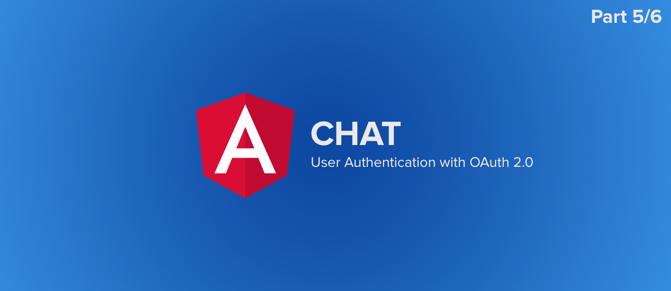 AngularJS Chat Tutorial: OAuth 2.0 User Authentication (5/6)