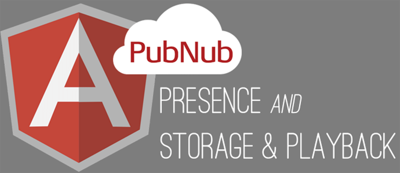 Presence & Message History with the PubNub AngularJS Library