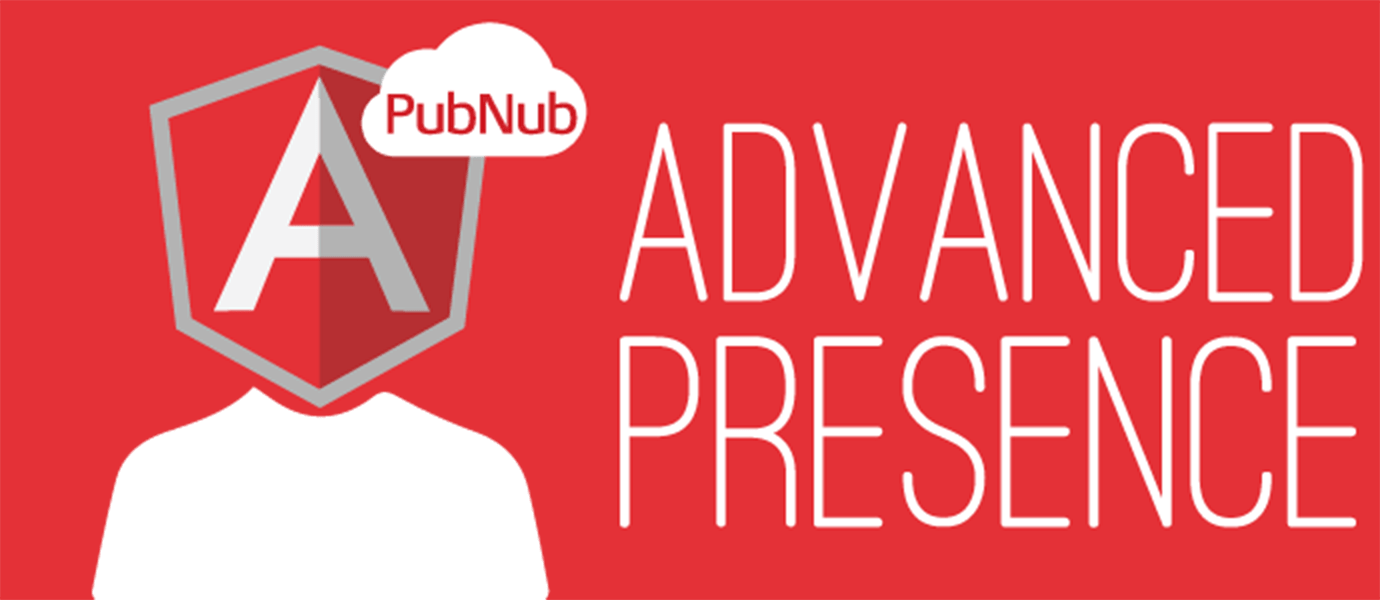 Advanced Presence Features using the PubNub AngularJS Library