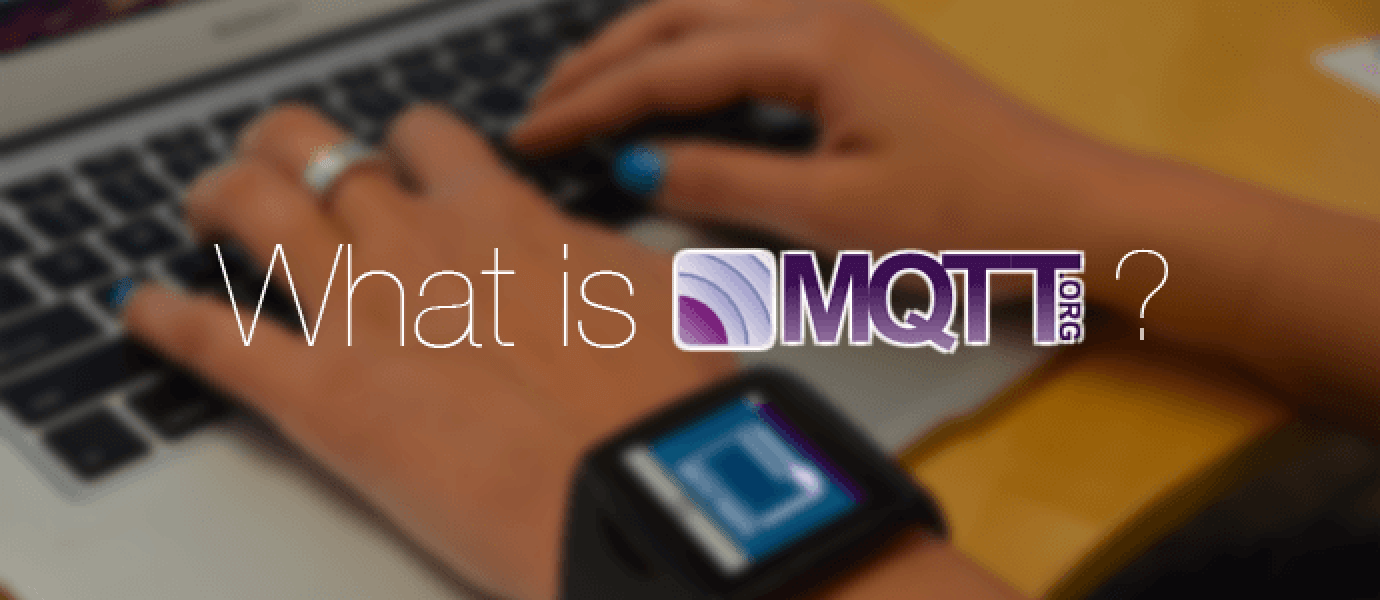 What is MQTT and When You Should Use It