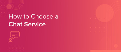How to Choose a Chat Service