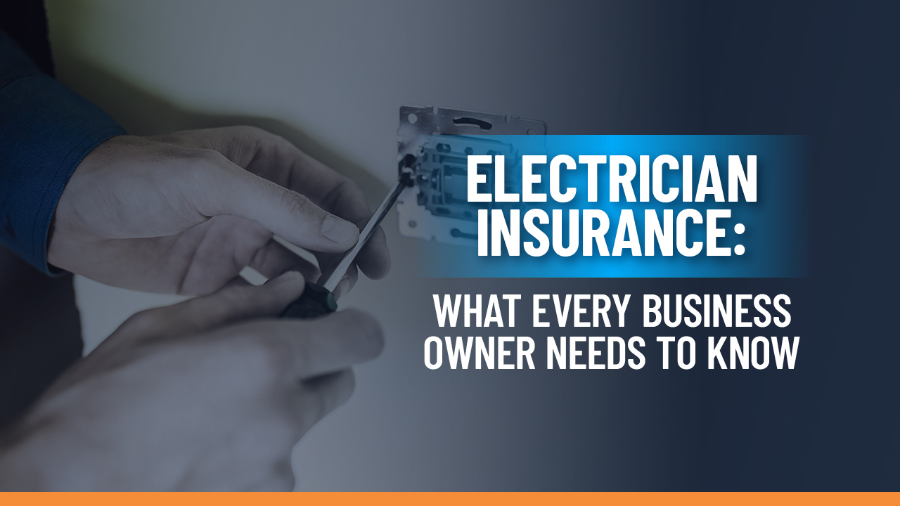 Electrician Insurance: What Every Electrical Business ...