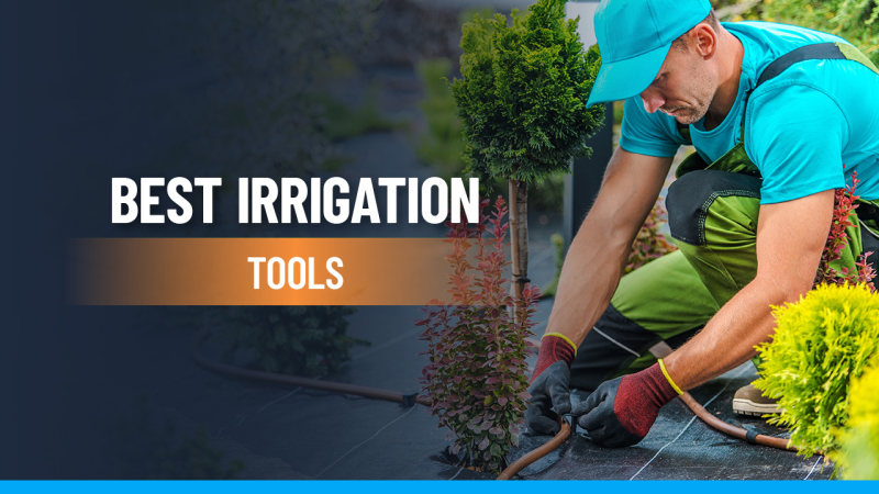 best irrigation tools feature