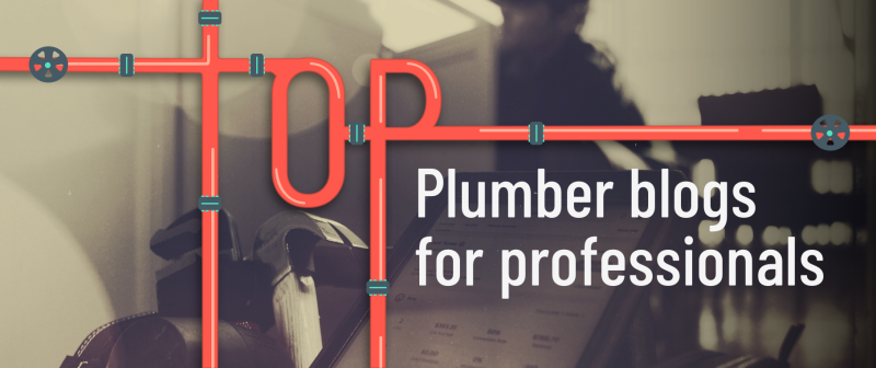 Top 27 Best Plumbing Blogs For Industry Professionals in 2020