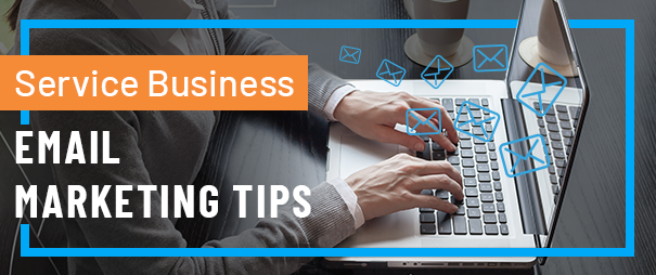 email-marketing-tips-for-service-businesses