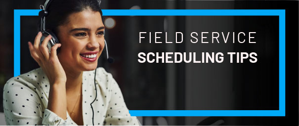 8 Field Service Technician Scheduling Tips for Your Business
