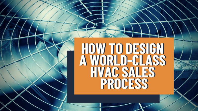 How to Design a World-Class HVAC Sales Process