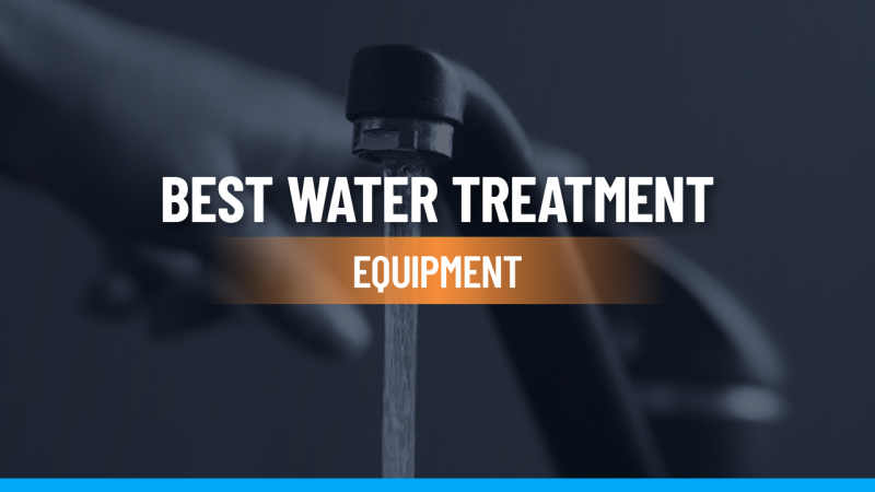 Best Water Treatment Equipment