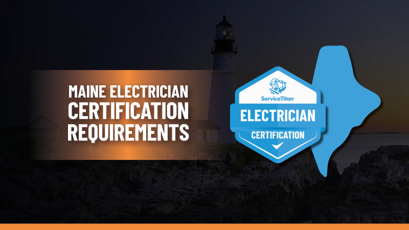 Maine Electrical License: How to Become an Electrician in Maine