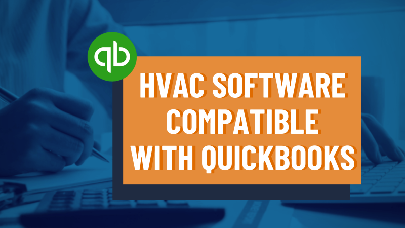 Why Most HVAC Software Compatible with QuickBooks Are Insufficient (And How Ours Works Differently)