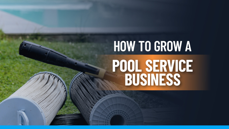 How to Grow a Pool Service Business