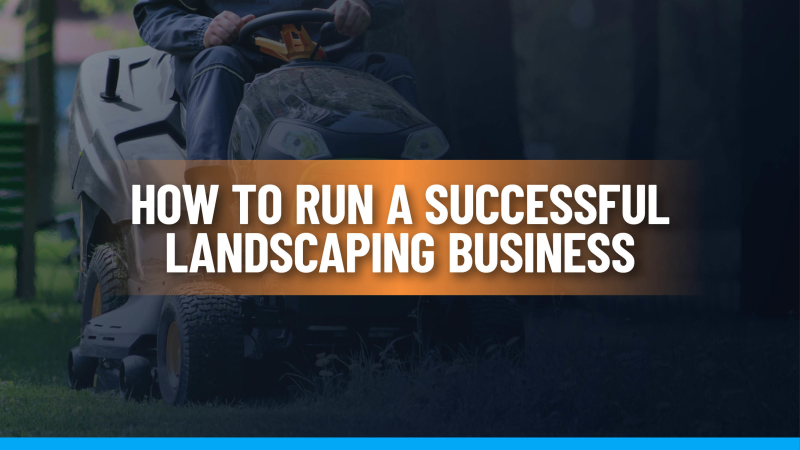 How to Run a Successful Landscaping Business Feature