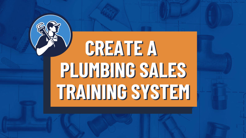 A Plumbing Sales Training System That Increases Your Average Ticket Prices