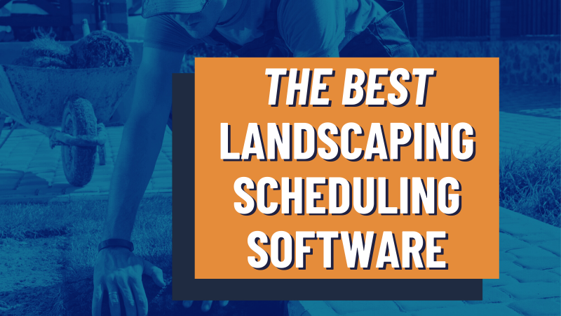 Landscaping Scheduling Software: Streamline Services and Optimize Tech Routes