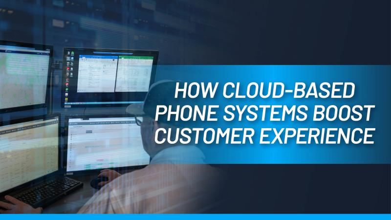 How A Cloud Based Phone System (VoIP) Takes Customer Experience to the Next Level