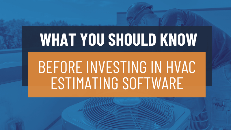 What You Should Know Before Investing in HVAC Estimating Software