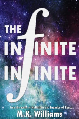 The Infinite-Infinite by M.K. Williams