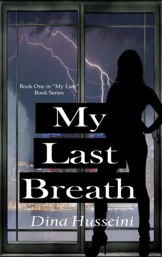 My Last Breath by Dina Husseini