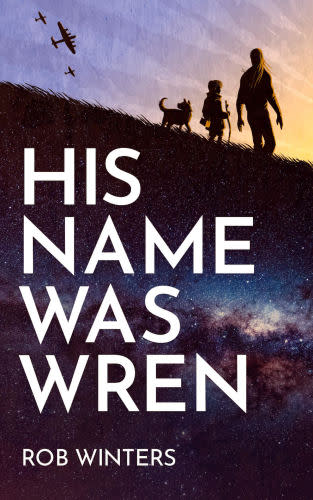 His Name was Wren by Rob Winters