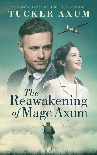 The Reawakening of Mage Axum by Tucker Axum