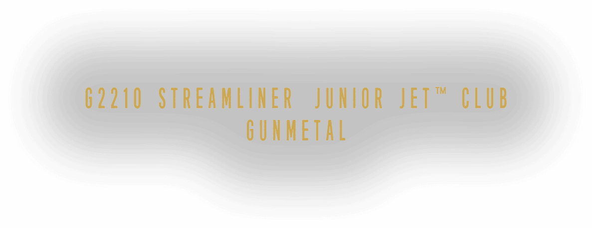 G2210-Streamliner Junior-Jet Club Gunmetal
