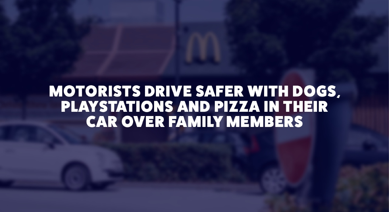 Motorists Drive Safer With Dogs, PlayStations & Pizza In Their Car Over Family Members