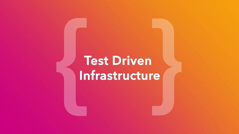 Test Driven Infrastructure