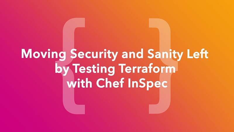 Moving Security and Sanity Left by Testing Terraform with Chef InSpec