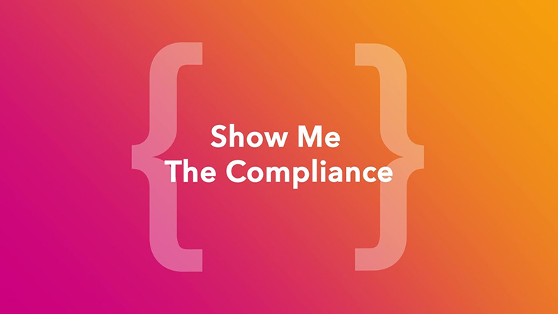 Show Me The Compliance