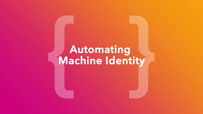 Automating Machine Identity