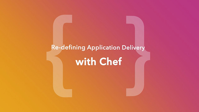 Re-defining Application Delivery with Chef