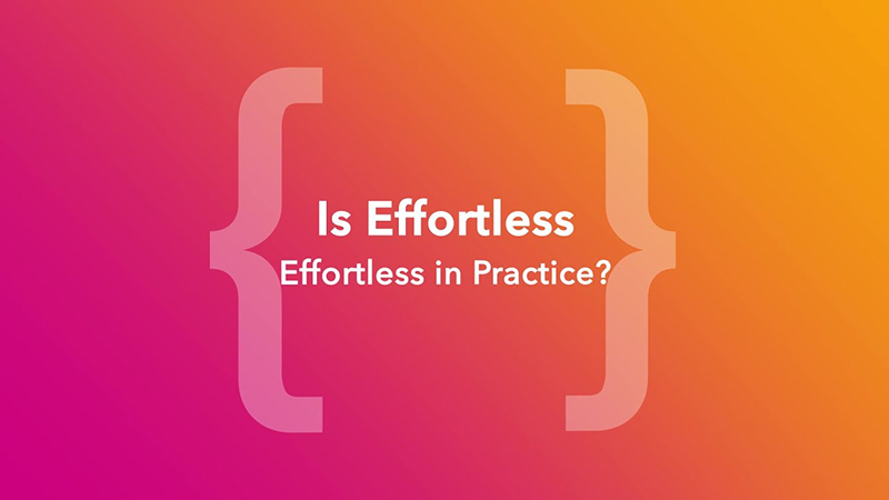Is Effortless Effortless in Practice?