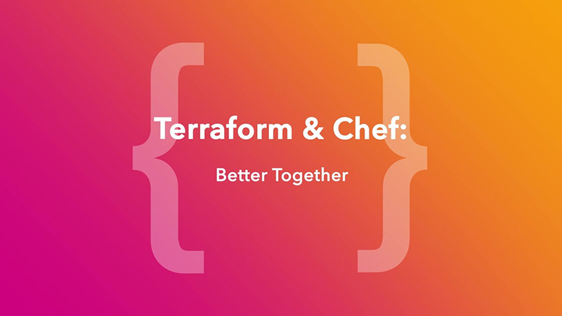 Terraform & Chef: Better Together