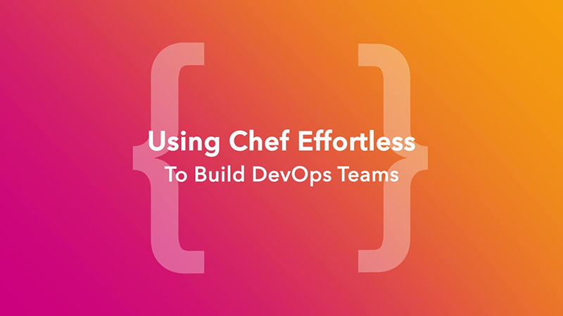 Using Chef Effortless to Build DevOps Teams