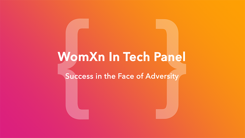 WomXn In Tech Panel: Success In The Face Of Adversity
