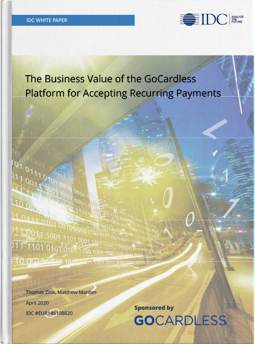 [White Paper] The Business Value of the GoCardless Platform for Accepting Recurring Payments