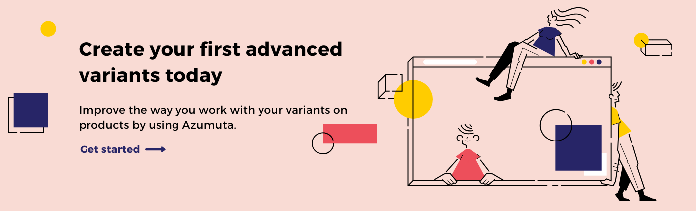Create your first advanced variants today get started