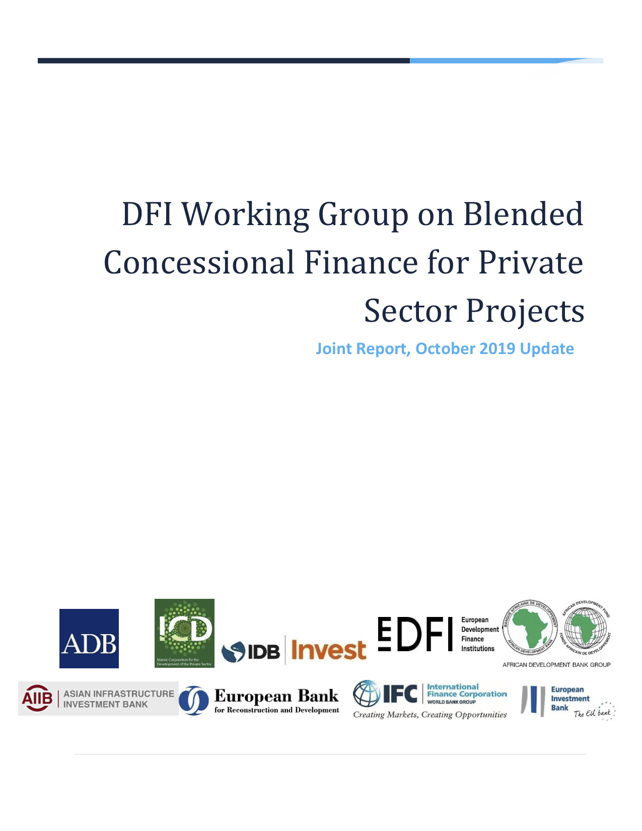 DFI Working Group on Blended Concessional Finance for Private Sector Projects Joint Report, October 2019 Update