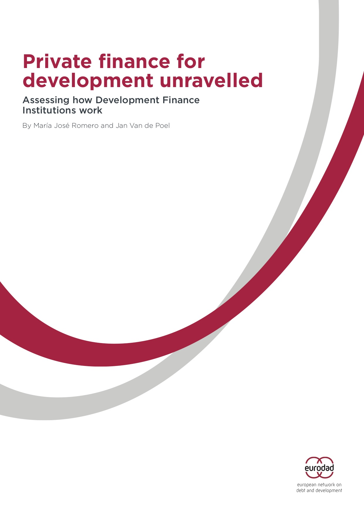 Private Finance for Development Unravelled: Assessing how Development Finance Institutions work