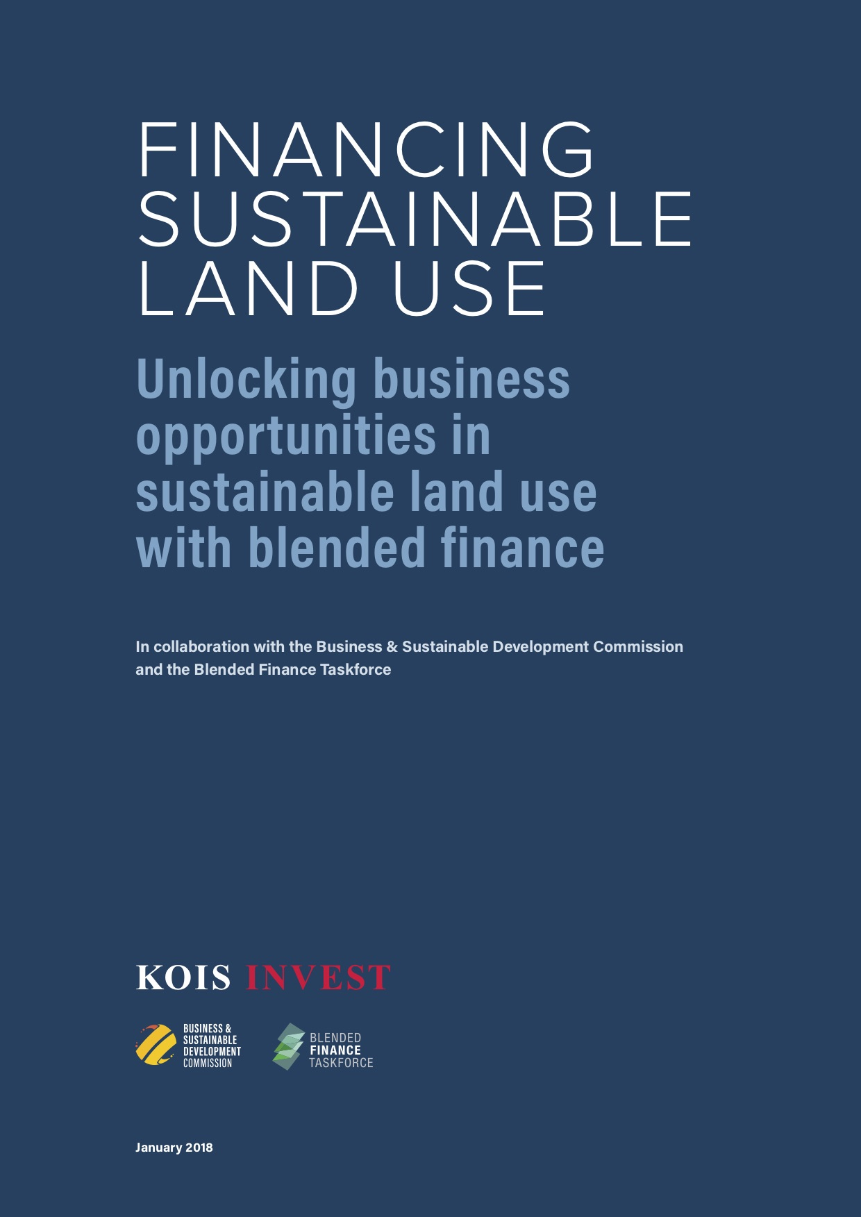 Financing Sustainable Land Use: Unlocking business opportunities in sustainable land use with blended finance